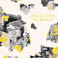 Sun Because — Adam Svec