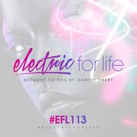 Electric For Life Episode 113 — Gareth Emery