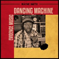 Dancing Machine — Wayne Smith