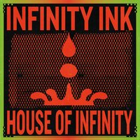 House Of Infinity — Infinity Ink