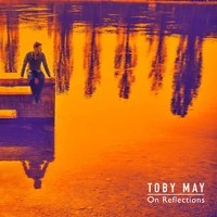 On Reflections — Toby May