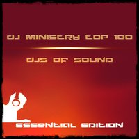 DJ Ministry Top 100 DJS of Sound Essential Edition — сборник