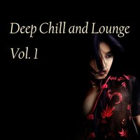 Deep Chill and Lounge, Vol.01 — сборник