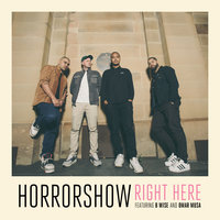 Right Here — Horrorshow feat. B Wise & Omar Musa, Horrorshow, Omar Musa, B Wise