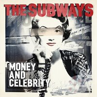 Money and Celebrity — The Subways
