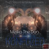 Konfuzed — Mesko the Don