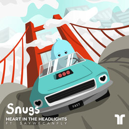Heart In The Headlights — Snugs, SayWeCanFly