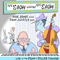 The Show Before the Show — Mike Jones, Penn Jillette