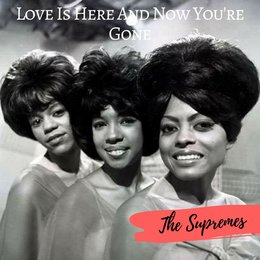 Love Is Here and Now You're Gone — The Supremes