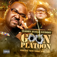 Goon Platoon, Vol. 1 — Sav, TeJohn Anax, Sav Did It