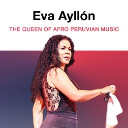 The Queen of the Afro Peruvian Music — Eva Ayllón