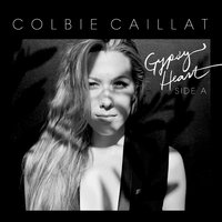 Gypsy Heart Side A — Colbie Caillat