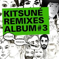 Kitsuné Remixes Album #3 — сборник