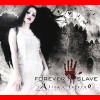 Alices Inferno — Forever Slave