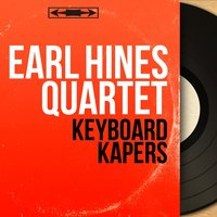 Keyboard Kapers — Floyd Smith, Arvell Shaw, Sidney Catlett, Earl Hines Quartet