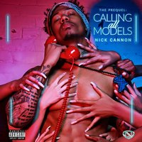 Calling All Models: The Prequel — Nick Cannon
