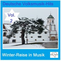 Deutsche Volksmusik-Hits: Winter-Reise in Musik, Vol. 2 — сборник