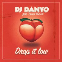 Drop It Low — Trevis Romell, DJ Danyo