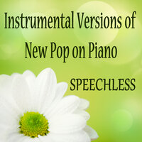 Instrumental Versions of New Pop on Piano: Speechless — The O'Neill Brothers Group