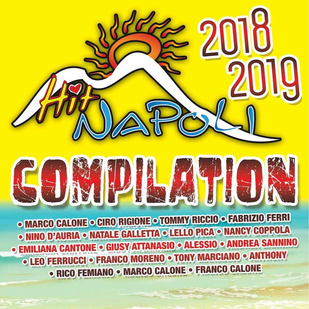 Hit Napoli compilation. Слушать онлайн на Яндекс.Музыке