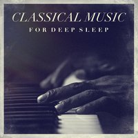 Classical music for deep sleep — Soothing Music for Sleep Academy, Relax Meditate Sleep, Classical Chillout Radio