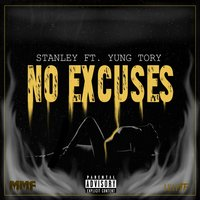 No Excuses — Stanley, Yung Tory