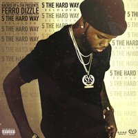 5 the Hard Way (Reloaded) — Ferro DizzlE
