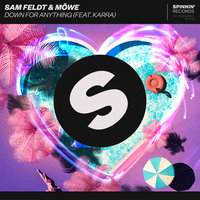 Down for Anything — Sam Feldt, MÖWE feat. KARRA