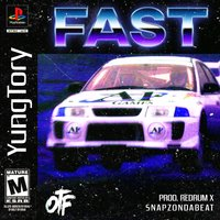 Fast — Yung Tory