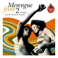Merengue Fever, Vol. 2 — Merengue Fever