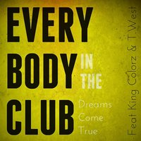 Everybody in the Club — Dreams Come True & T.West & King kolorz