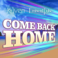 Come Back Home — Kyven, Eminent Pulse