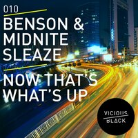 Now That's What's Up — Midnite Sleaze, Benson