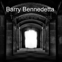 Turn Out the Lights — Barry Bennedetta