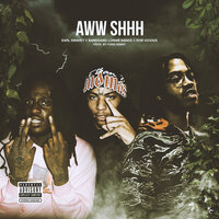Aww Shhh — Earl Swavey, Rob Vicious, BandGang Lonnie Bands