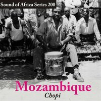 Sound of Africa Series 200: Mozambique (Chopi) — сборник