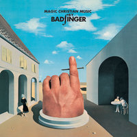 Magic Christian Music — Badfinger