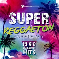 Super Reggaeton Compilation — сборник