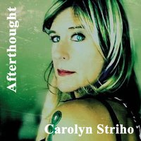 Afterthought — Carolyn Striho