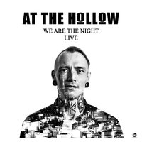 We Are The Night - Live — At The Hollow