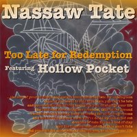 Too Late for Redemption — Nassaw Tate
