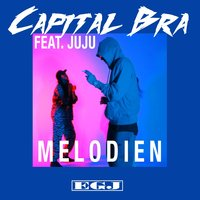 Melodien — Capital Bra, Juju