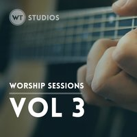 Worship Sessions, Vol. 3 — Worship Tutorials Studios