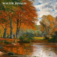 Walter Rinaldi: Piano and Orchestral Works and Other Songs - Pachelbel: Canon in D Major for Guitars - Beethoven: Fur Elise & Moonlight Sonata - Bach: Air on the G String & Prelude No. 1 in C Major — Walter Rinaldi & Johann Sebastian Bach Orchestra