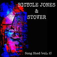 Song Shed, Vol. 2 — Bicycle Jones & Stover