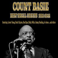 Count Basie - Best Small Groups (1936-1944) — Count Basie, Count Basie's Kansas City Seven, Basie's Bad Boys, Kansas City Seven, Count Basie Sextet, Count Basie, Count Basie Sextet, Basie's Bad Boys, Count Basie's Kansas City Seven, Count Basie and His All-American Rhythm Section, Kansas City Seven, Джордж Гершвин