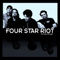 The Best Things — Four Star Riot
