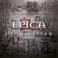 Epica vs. Attack on Titan Songs — Epica