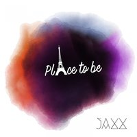 Place To Be — Jaxx