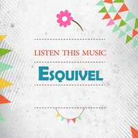 Listen This Music — Esquivel